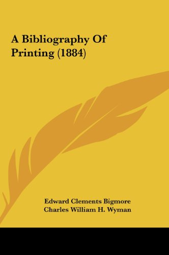 9781161754124: A Bibliography of Printing (1884)