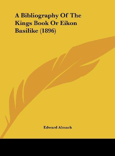 9781161754162: A Bibliography Of The Kings Book Or Eikon Basilike (1896)