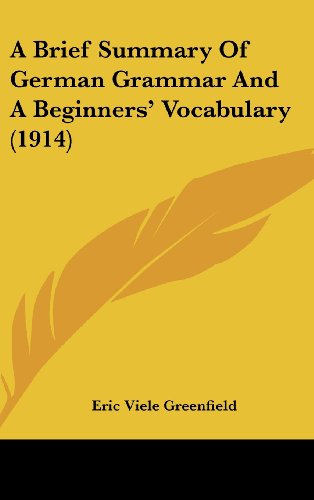 9781161754513: A Brief Summary Of German Grammar And A Beginners' Vocabulary (1914)