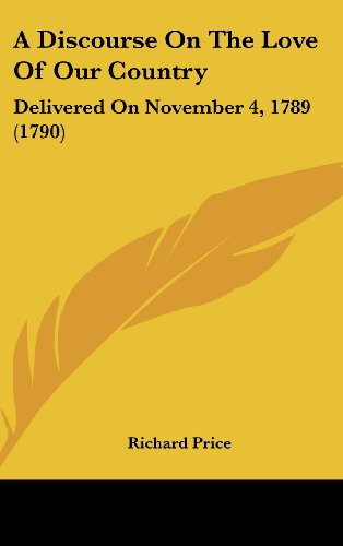 9781161756548: A Discourse on the Love of Our Country: Delivered on November 4, 1789 (1790)