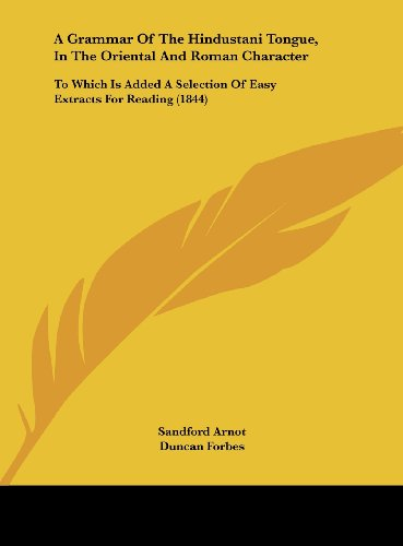 9781161757453: A Grammar of the Hindustani Tongue, in the Oriental and Roman Character: To Which Is Added a Selection of Easy Extracts for Reading (1844)