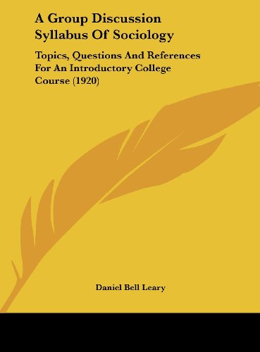 9781161757538: A Group Discussion Syllabus Of Sociology: Topics, Questions And References For An Introductory College Course (1920)