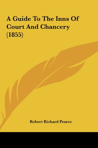 9781161757644: A Guide to the Inns of Court and Chancery (1855)