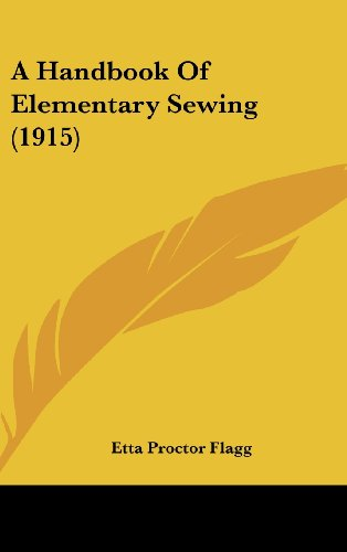 9781161757897: A Handbook Of Elementary Sewing (1915)