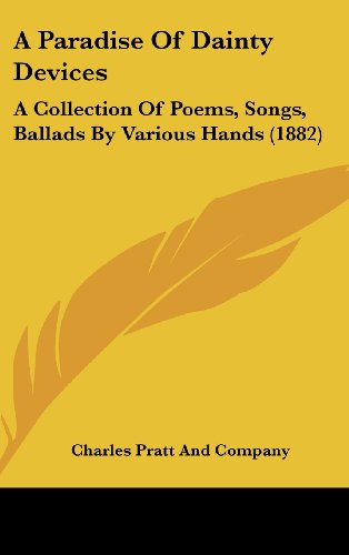 9781161760491: A Paradise of Dainty Devices: A Collection of Poems, Songs, Ballads by Various Hands (1882)