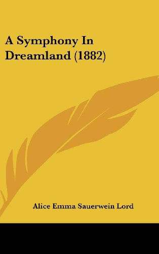 9781161763379: A Symphony in Dreamland (1882)