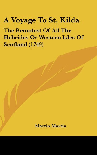 9781161764192: A Voyage to St. Kilda: The Remotest of All the Hebrides or Western Isles of Scotland (1749)