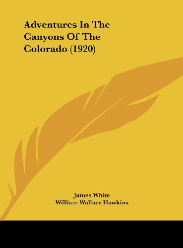 9781161765021: Adventures In The Canyons Of The Colorado (1920)