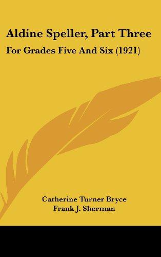 9781161765342: Aldine Speller, Part Three: For Grades Five And Six (1921)
