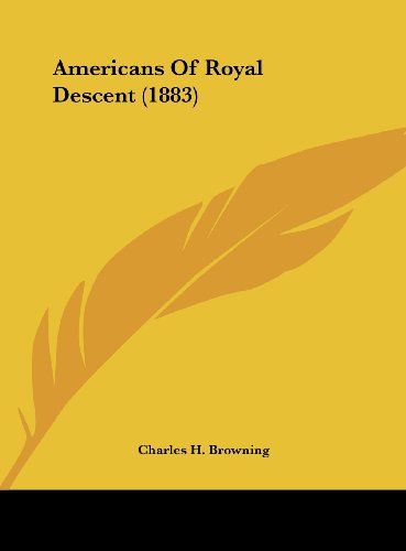 9781161765847: Americans of Royal Descent (1883)
