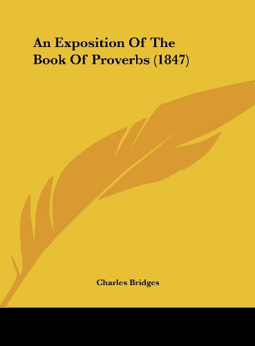 9781161767544: An Exposition of the Book of Proverbs (1847)