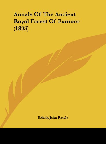 9781161768756: Annals of the Ancient Royal Forest of Exmoor (1893)