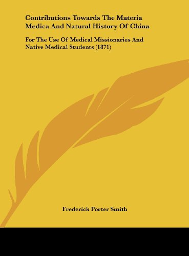 9781161776140: Contributions Towards the Materia Medica and Natural History of China: For the Use of Medical Missionaries and Native Medical Students (1871)
