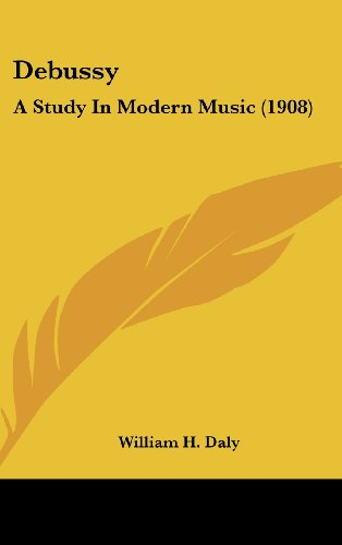9781161777505: Debussy: A Study In Modern Music (1908)