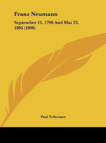 9781161783674: Franz Neumann: September 11, 1798 And Mai 23, 1895 (1896)