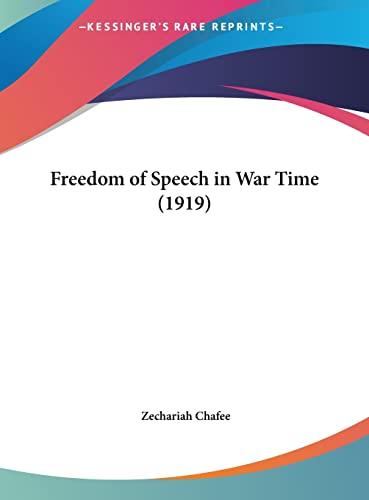 9781161783797: Freedom of Speech in War Time (1919)