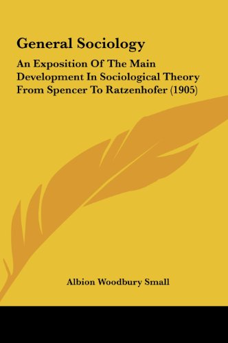 9781161784435: General Sociology: An Exposition Of The Main Development In Sociological Theory From Spencer To Ratzenhofer (1905)