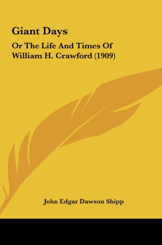 9781161784831: Giant Days: Or The Life And Times Of William H. Crawford (1909)