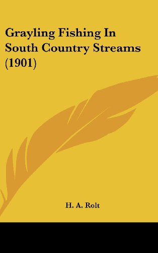 9781161785531: Grayling Fishing In South Country Streams (1901)