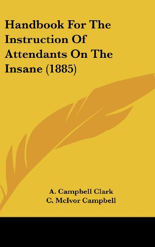 9781161786361: Handbook for the Instruction of Attendants on the Insane (1885)