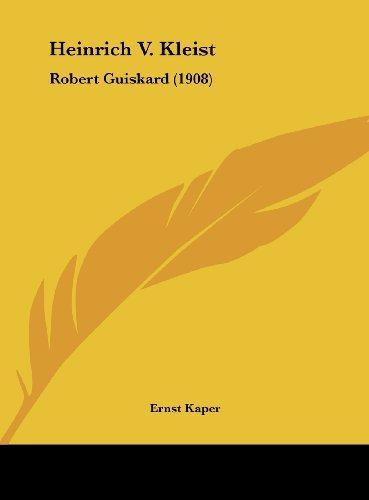 9781161786903: Heinrich V. Kleist: Robert Guiskard (1908)