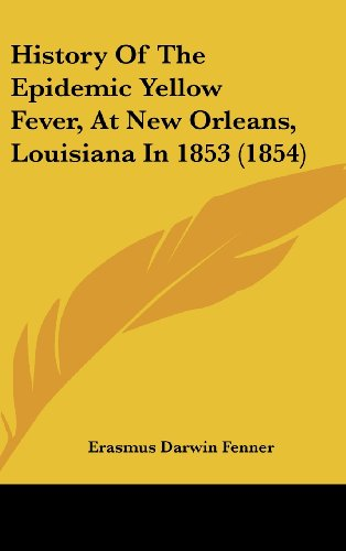 9781161788358: History of the Epidemic Yellow Fever, at New Orleans, Louisiana in 1853 (1854)