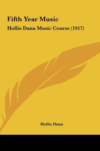9781161788891: Fifth Year Music: Hollis Dann Music Course (1917)