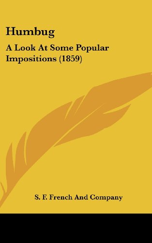 9781161789492: Humbug: A Look at Some Popular Impositions (1859)