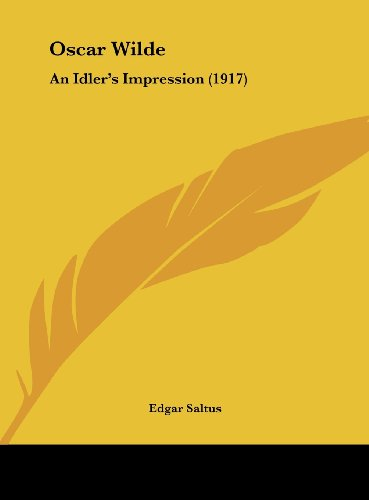 9781161792034: Oscar Wilde: An Idler's Impression (1917)