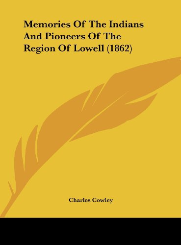 9781161792591: Memories of the Indians and Pioneers of the Region of Lowell (1862)