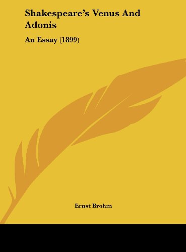 9781161794984: Shakespeare's Venus And Adonis: An Essay (1899)