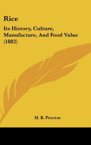 9781161796896: Rice: Its History, Culture, Manufacture, and Food Value (1882)