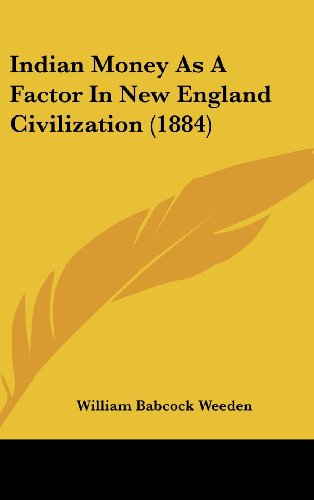9781161797954: Indian Money as a Factor in New England Civilization (1884)