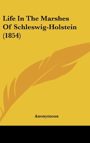9781161800289: Life in the Marshes of Schleswig-Holstein (1854)