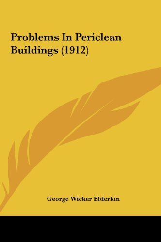 9781161801835: Problems In Periclean Buildings (1912)
