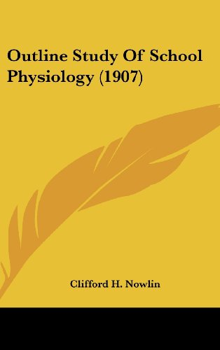 9781161802214: Outline Study Of School Physiology (1907)