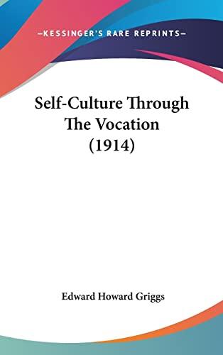 9781161802313: Self-Culture Through The Vocation (1914)