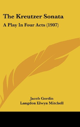 9781161805154: The Kreutzer Sonata: A Play In Four Acts (1907)