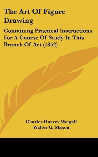 9781161806274: The Art of Figure Drawing: Containing Practical Instructions for a Course of Study in This Branch of Art (1852)