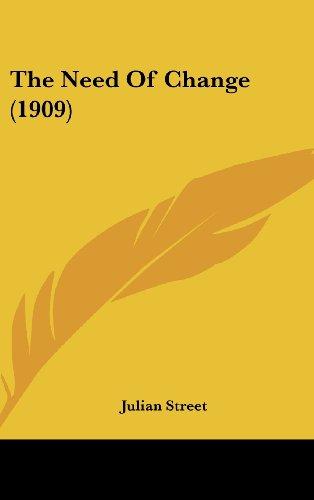 9781161806328: The Need Of Change (1909)