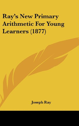 9781161810455: Ray's New Primary Arithmetic for Young Learners (1877)