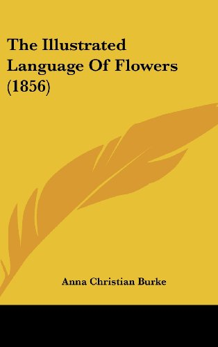 9781161810752: The Illustrated Language of Flowers (1856)