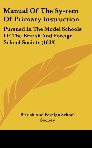 9781161811490: Manual Of The System Of Primary Instruction: Pursued In The Model Schools Of The British And Foreign School Society (1839)