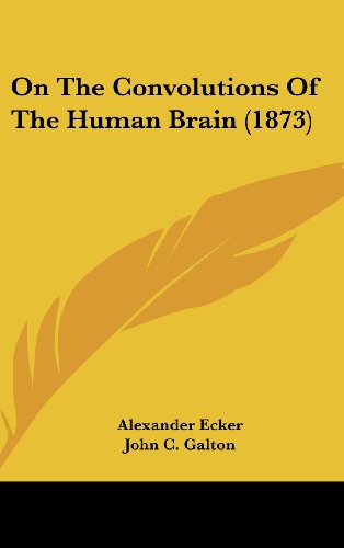 9781161811599: On the Convolutions of the Human Brain (1873)
