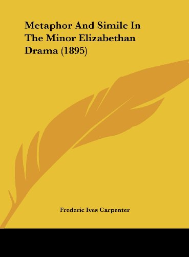 9781161815955: Metaphor And Simile In The Minor Elizabethan Drama (1895)