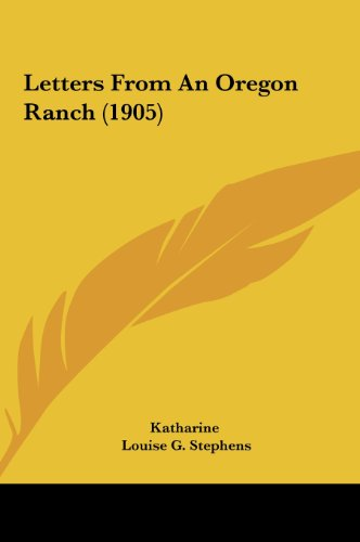 9781161816075: Letters From An Oregon Ranch (1905)