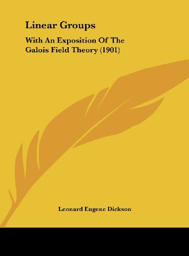 9781161817348: Linear Groups: With an Exposition of the Galois Field Theory (1901)