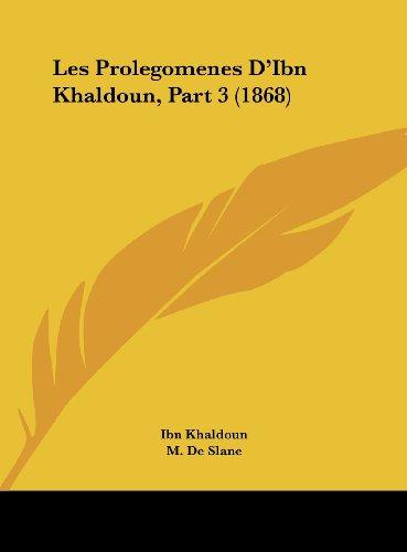 9781161820157: Les Prolegomenes D'Ibn Khaldoun, Part 3 (1868) (French Edition)