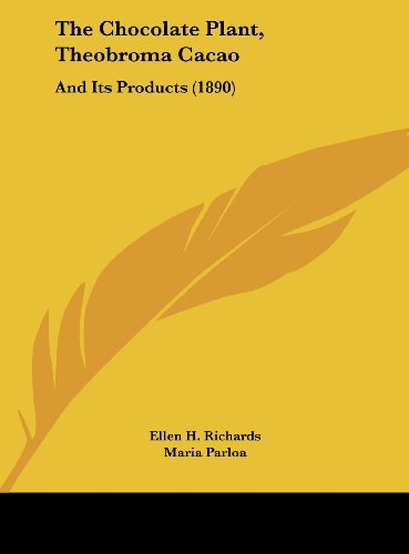 9781161823554: The Chocolate Plant, Theobroma Cacao: And Its Products (1890)