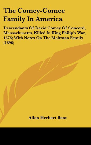 9781161824537: The Comey-Comee Family In America: Descendants Of David Comey Of Concord, Massachusetts, Killed In King Philip's War, 1676; With Notes On The Maltman Family (1896)